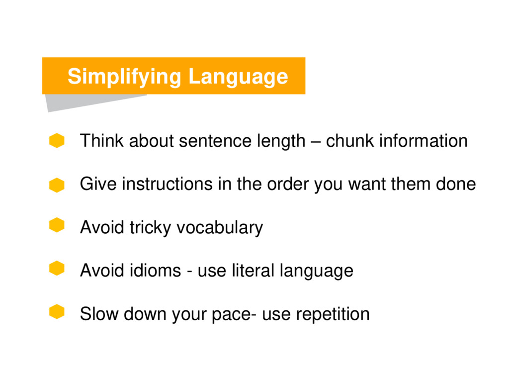 Simplifying Language Think about sentence lengt...