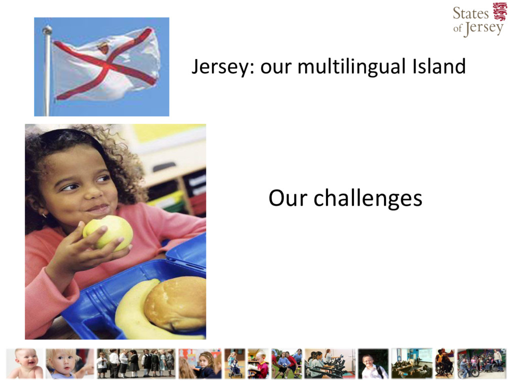 Jersey: our multilingual Island Our challenges
