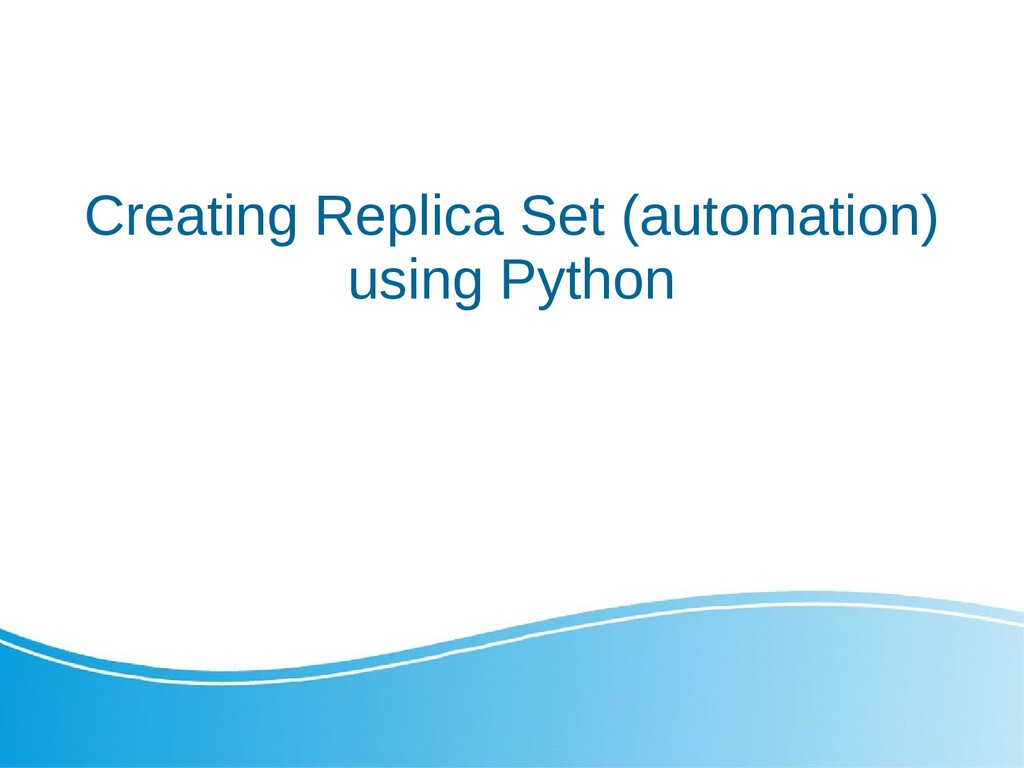 Creating Replica Set (automation) using Python