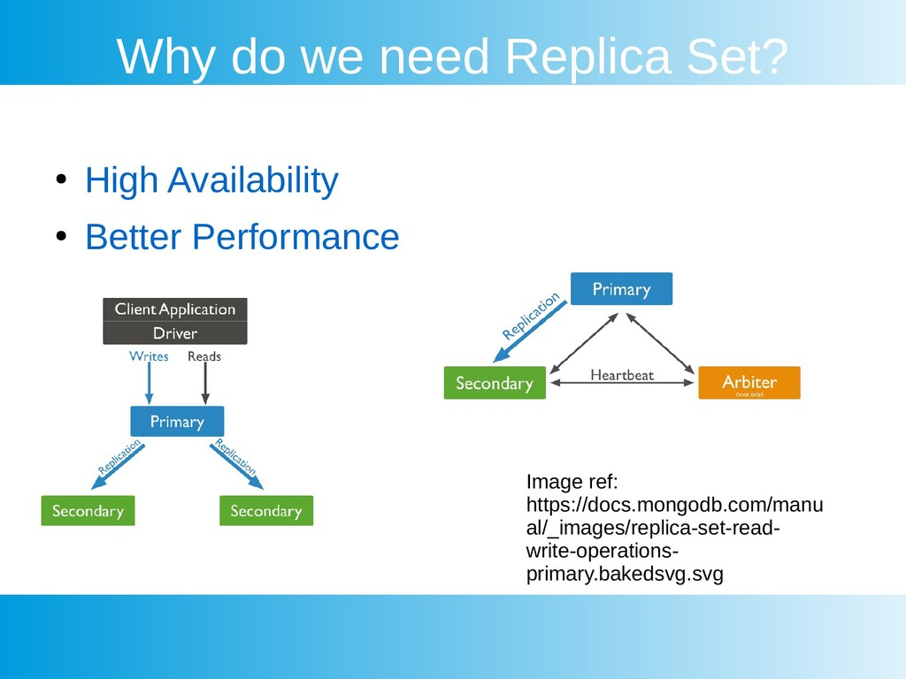 Why do we need Replica Set? ● High Availability...