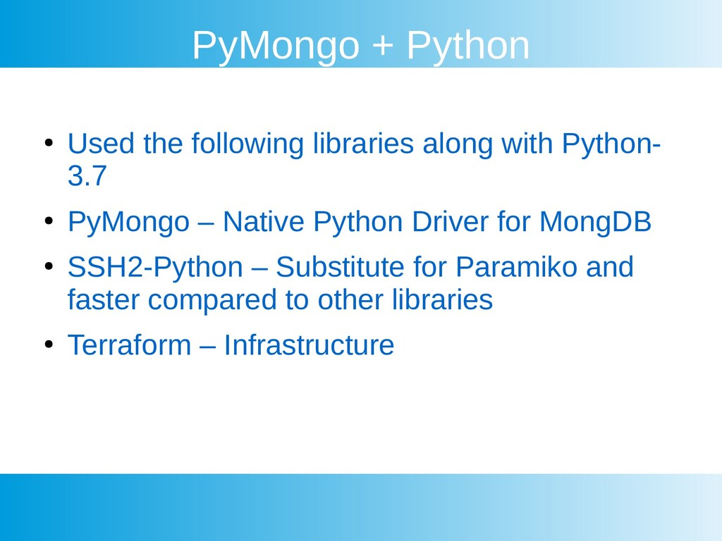 PyMongo + Python ● Used the following libraries...