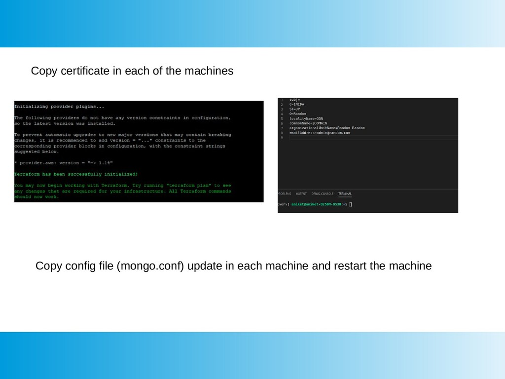 Copy certificate in each of the machines Copy c...