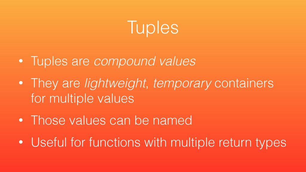 • Tuples are compound values • They are lightwe...