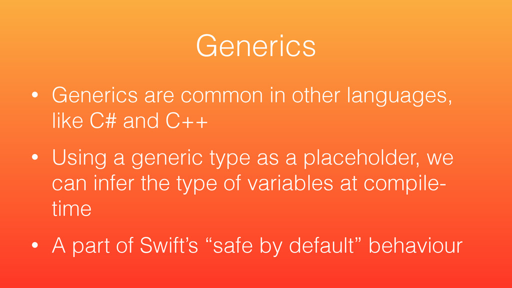 • Generics are common in other languages, like ...