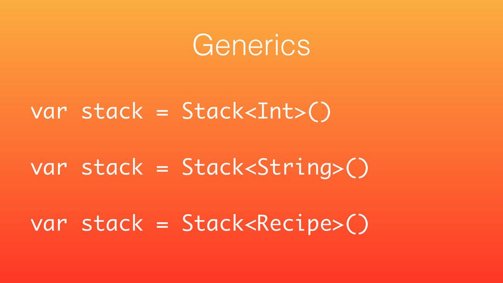 var stack = Stack<Int>() ! var stack = Stack<St...