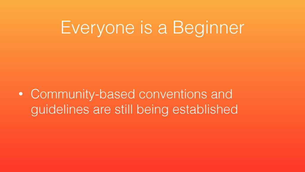 • Community-based conventions and guidelines ar...