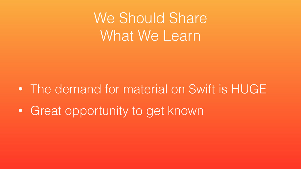 • The demand for material on Swift is HUGE • Gr...