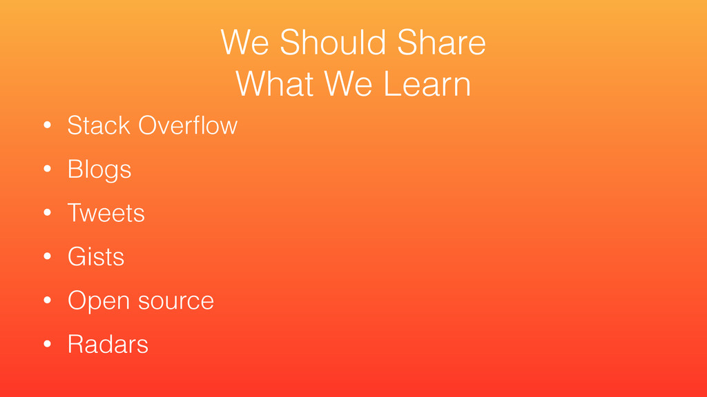 • Stack Overflow • Blogs • Tweets • Gists • Open...