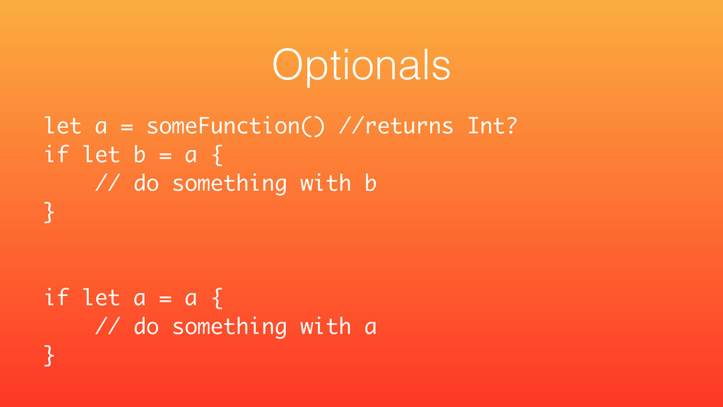 let a = someFunction() //returns Int? if let b...