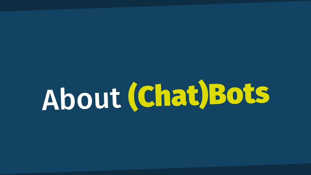 About (Chat)Bots