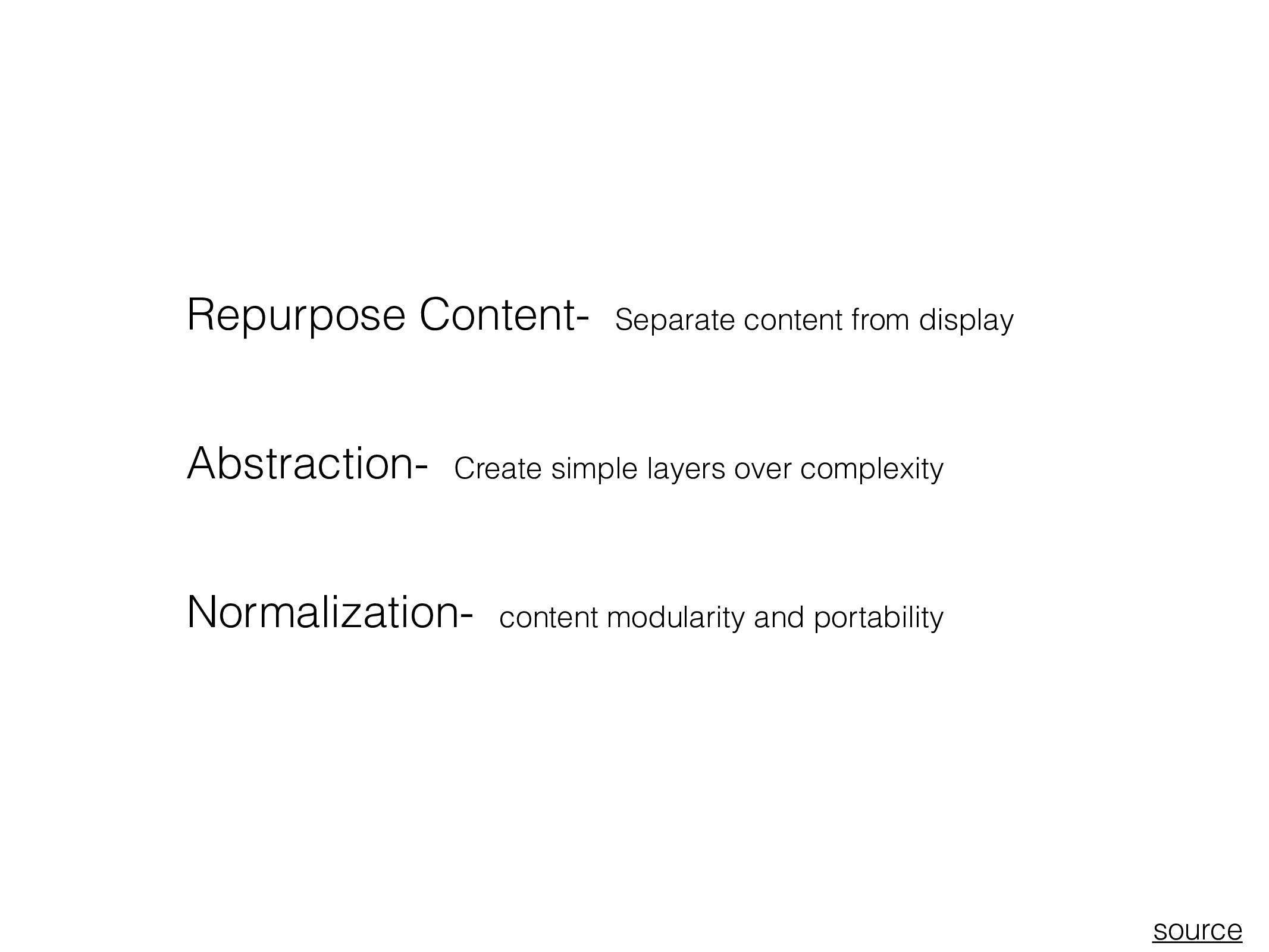 Repurpose Content- Separate content from displa...