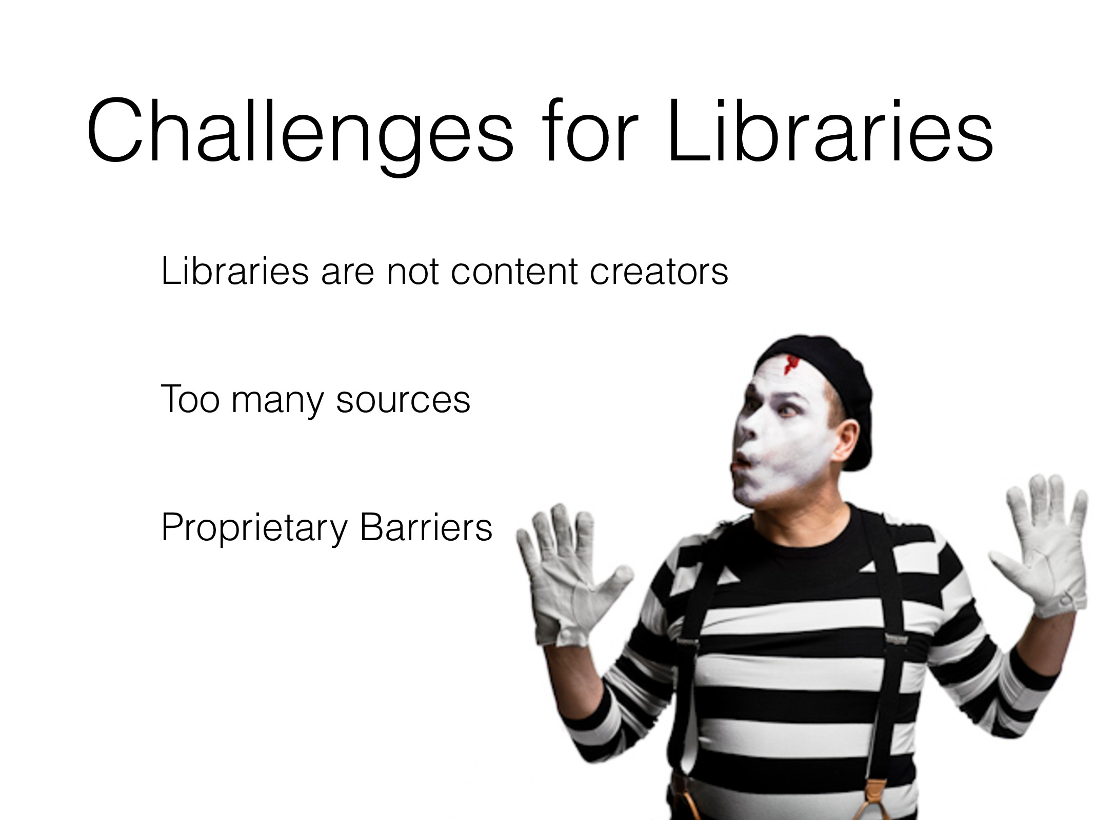 Challenges for Libraries Libraries are not cont...
