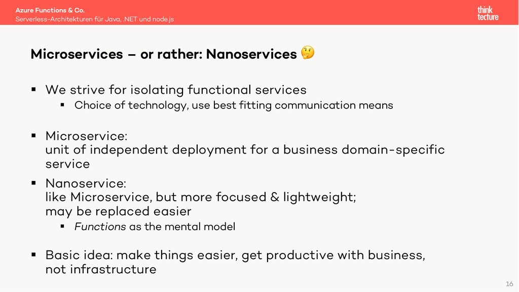 16 § We strive for isolating functional service...
