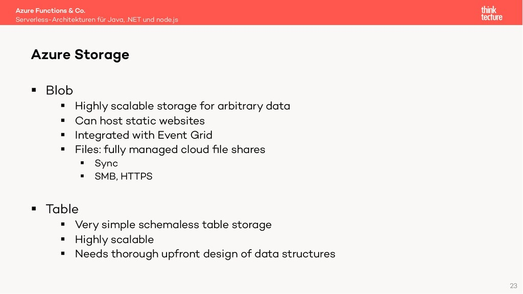 23 § Blob § Highly scalable storage for arbitra...