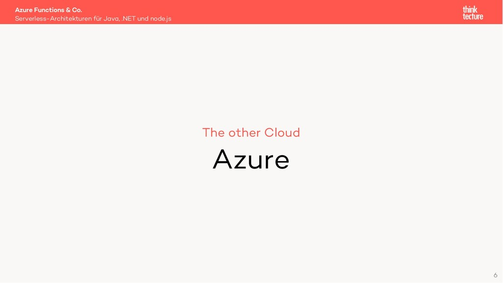 6 The other Cloud Azure Serverless-Architekture...
