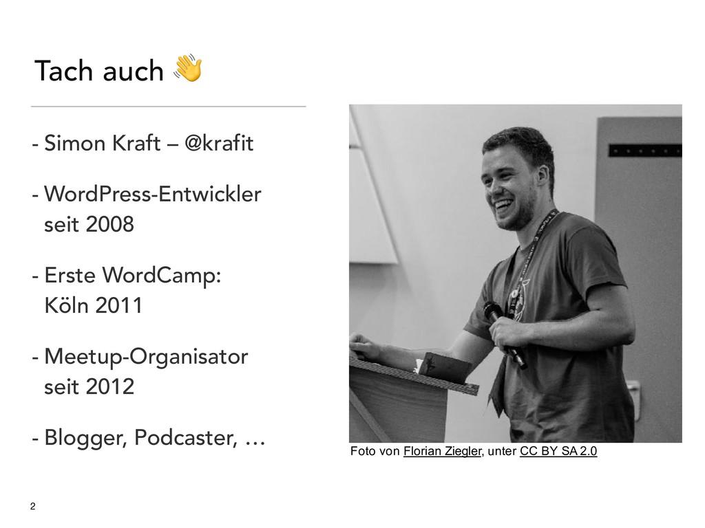 Tach auch  2 Foto von Florian Ziegler, unter CC...