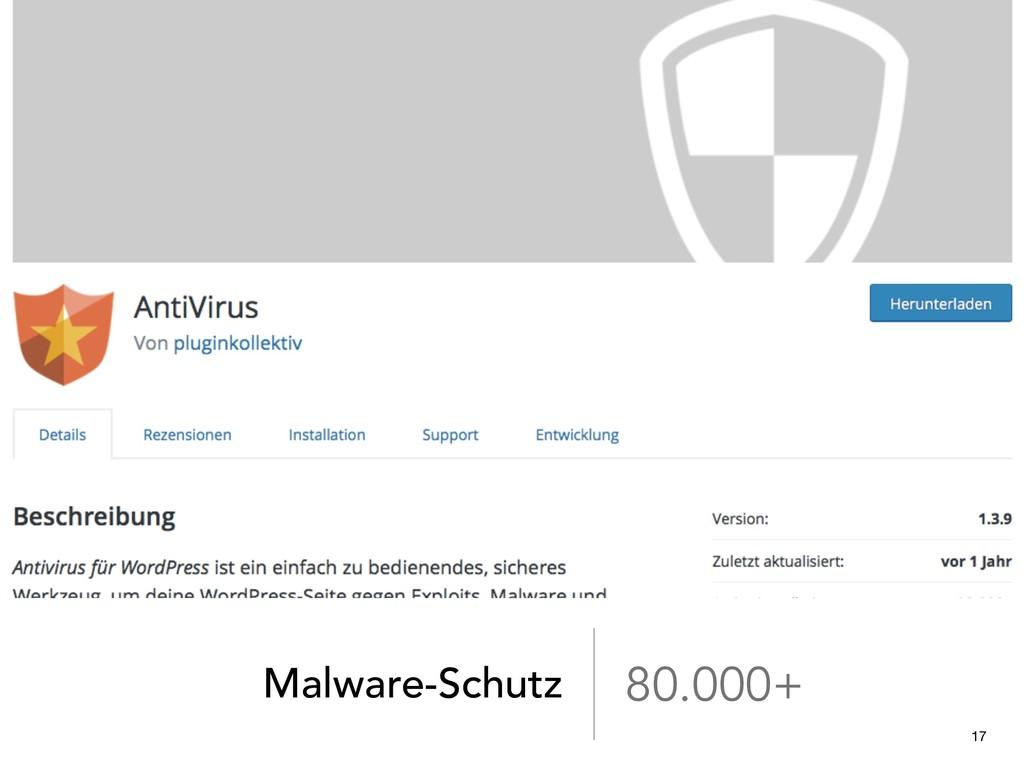 Malware-Schutz 80.000+ 17
