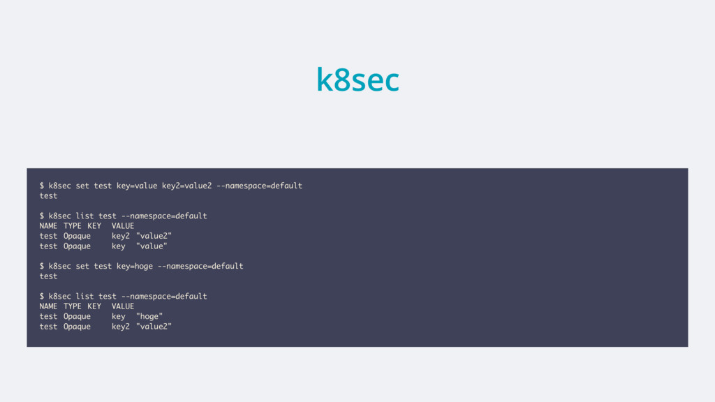 k8sec $ k8sec set test key=value key2=value2 --...