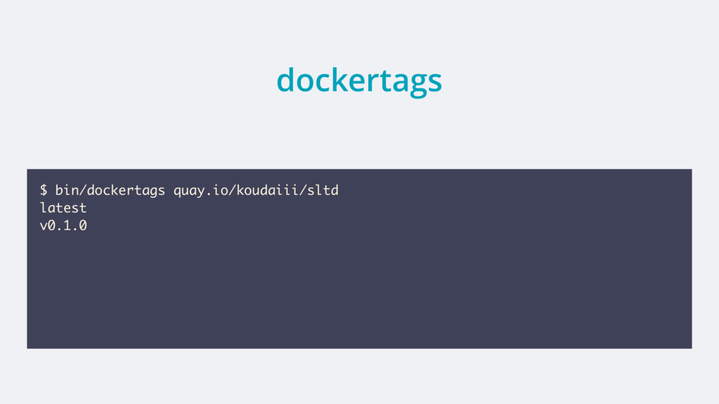 dockertags $ bin/dockertags quay.io/koudaiii/sl...