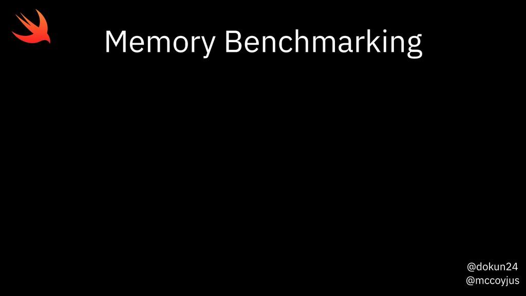 @dokun24 @mccoyjus Memory Benchmarking