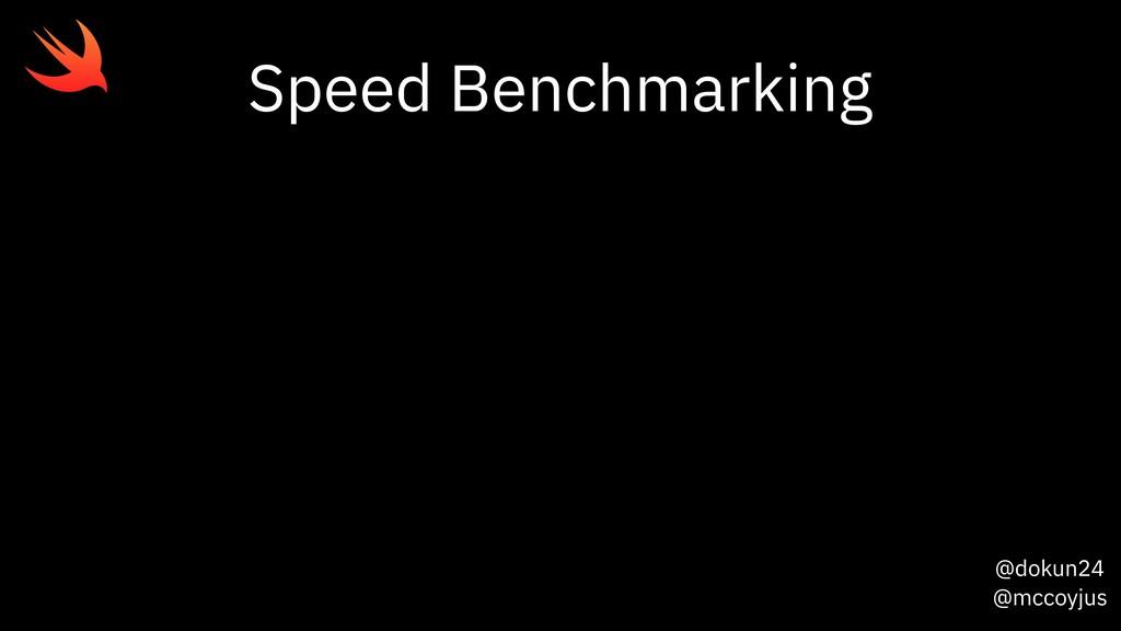 @dokun24 @mccoyjus Speed Benchmarking