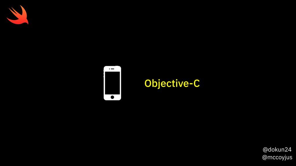 @dokun24 @mccoyjus Objective-C