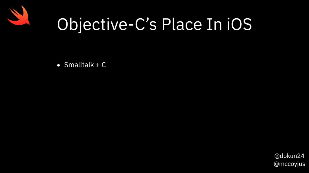@dokun24 @mccoyjus Objective-C's Place In iOS •...