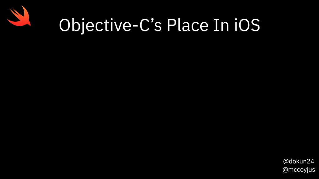 @dokun24 @mccoyjus Objective-C's Place In iOS