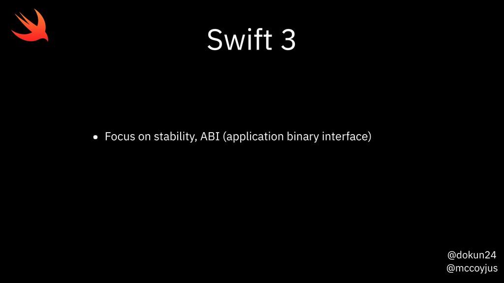 @dokun24 @mccoyjus Swift 3 • Focus on stability...