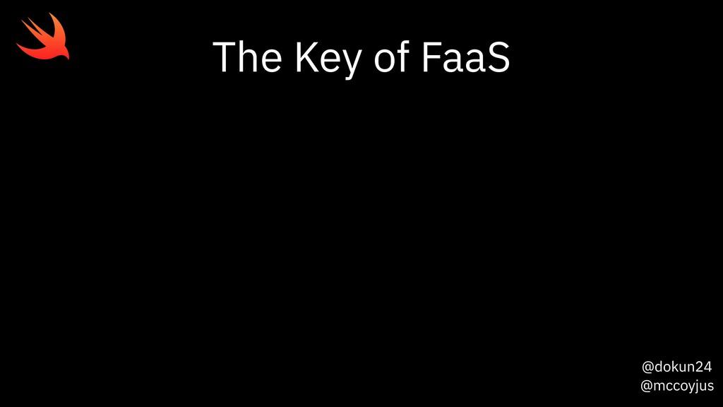 @dokun24 @mccoyjus The Key of FaaS