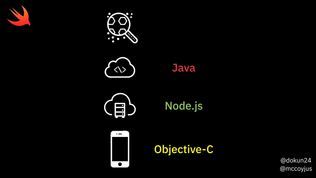 @dokun24 @mccoyjus Java Node.js Objective-C