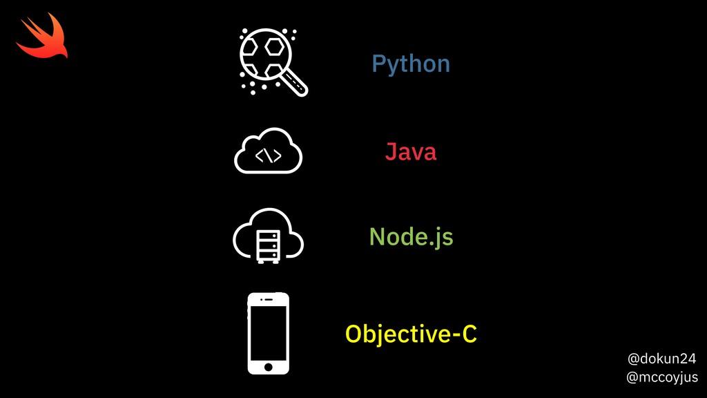 @dokun24 @mccoyjus Python Java Node.js Objectiv...