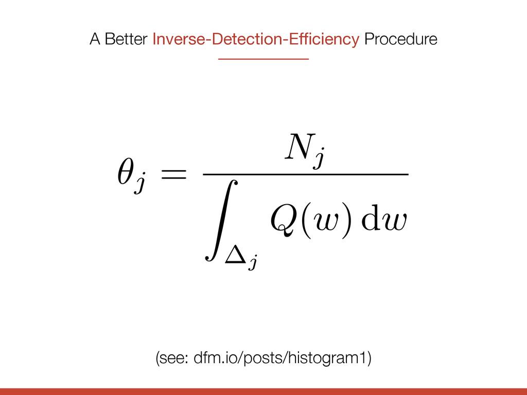 A Better Inverse-Detection-Efficiency Procedure (...