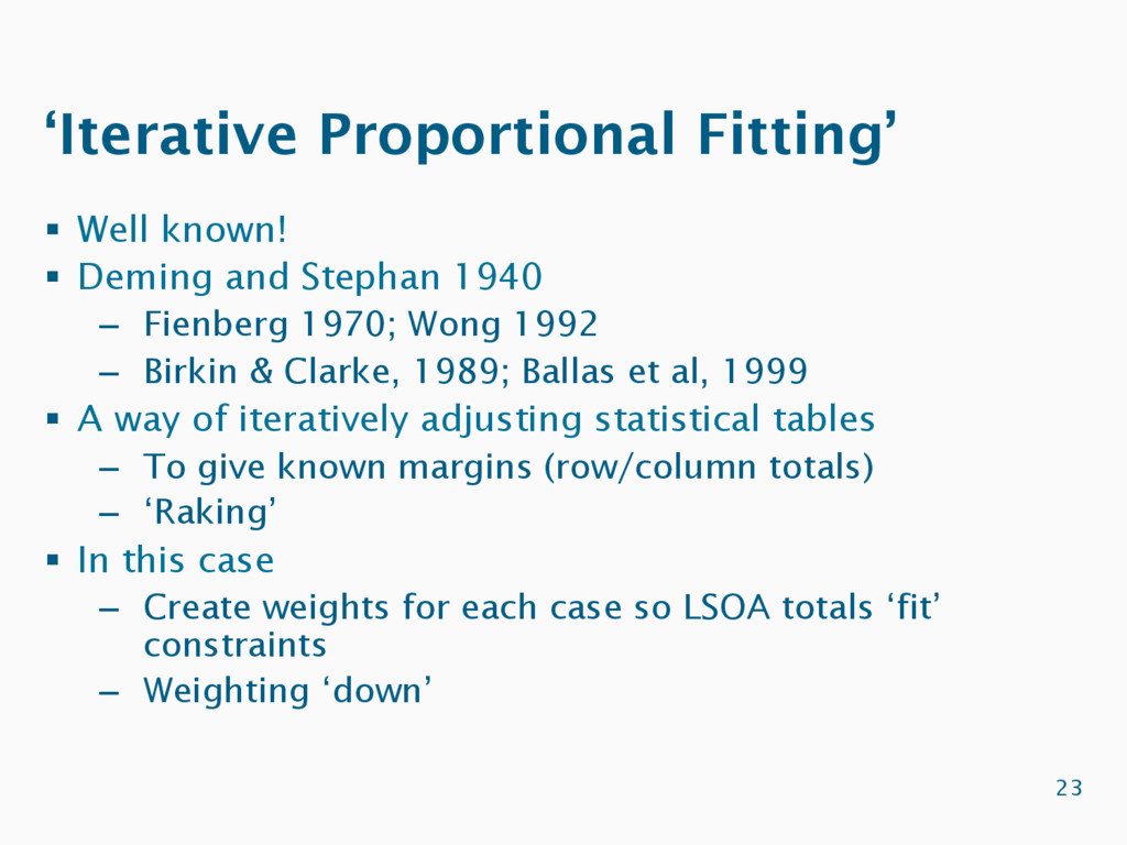 'Iterative Proportional Fitting' 23 §  Well kno...