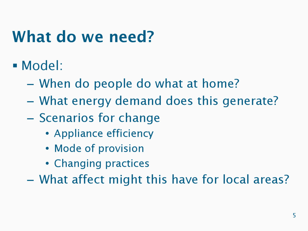 What do we need? § Model: –  When do people do ...