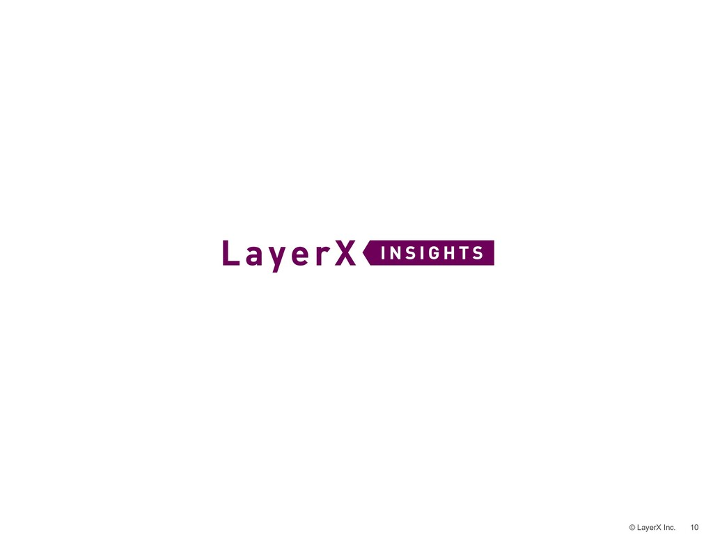 10 © LayerX Inc.
