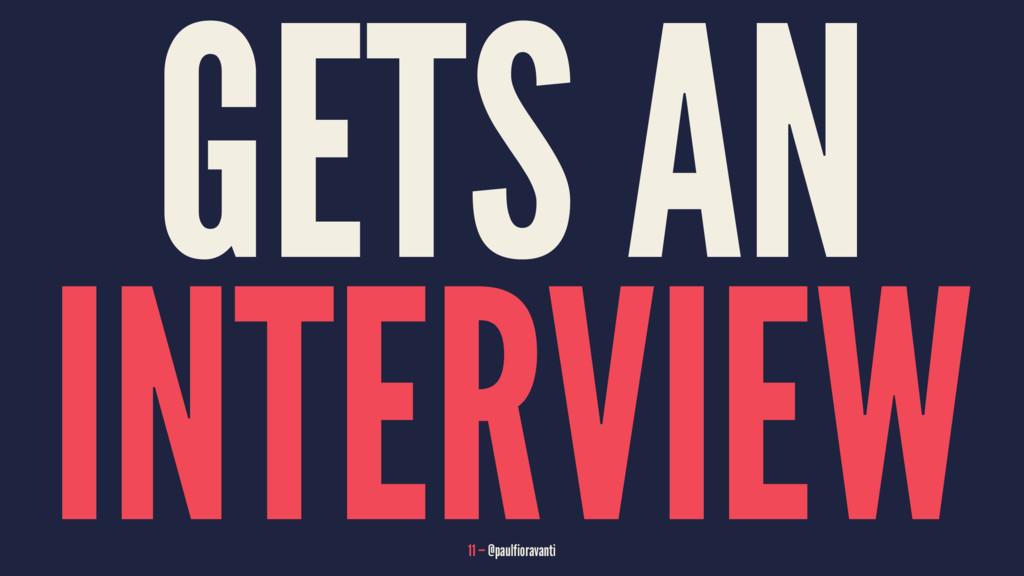GETS AN INTERVIEW 11 — @paulfioravanti