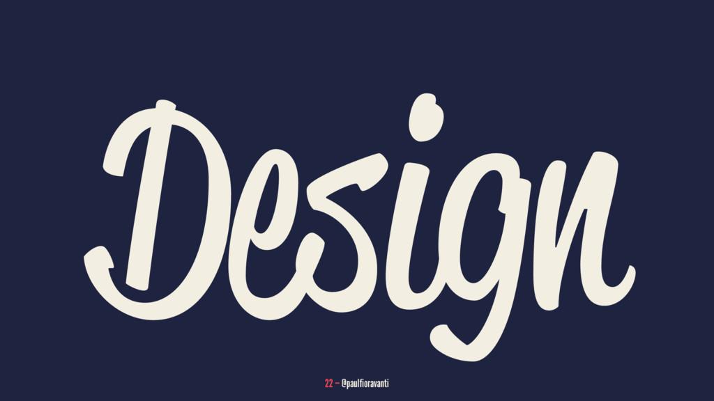 Design 22 — @paulfioravanti
