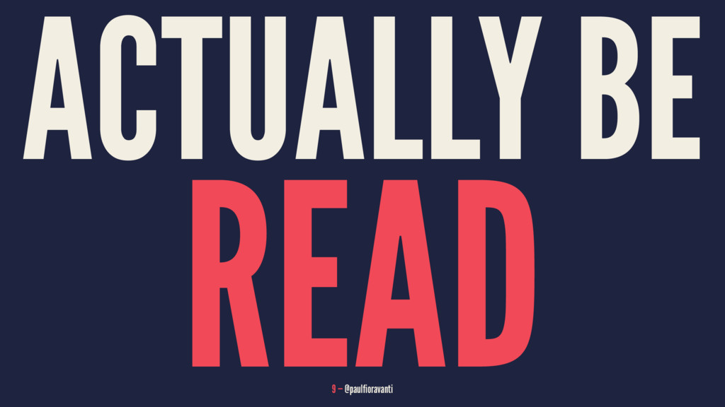 ACTUALLY BE READ 9 — @paulfioravanti