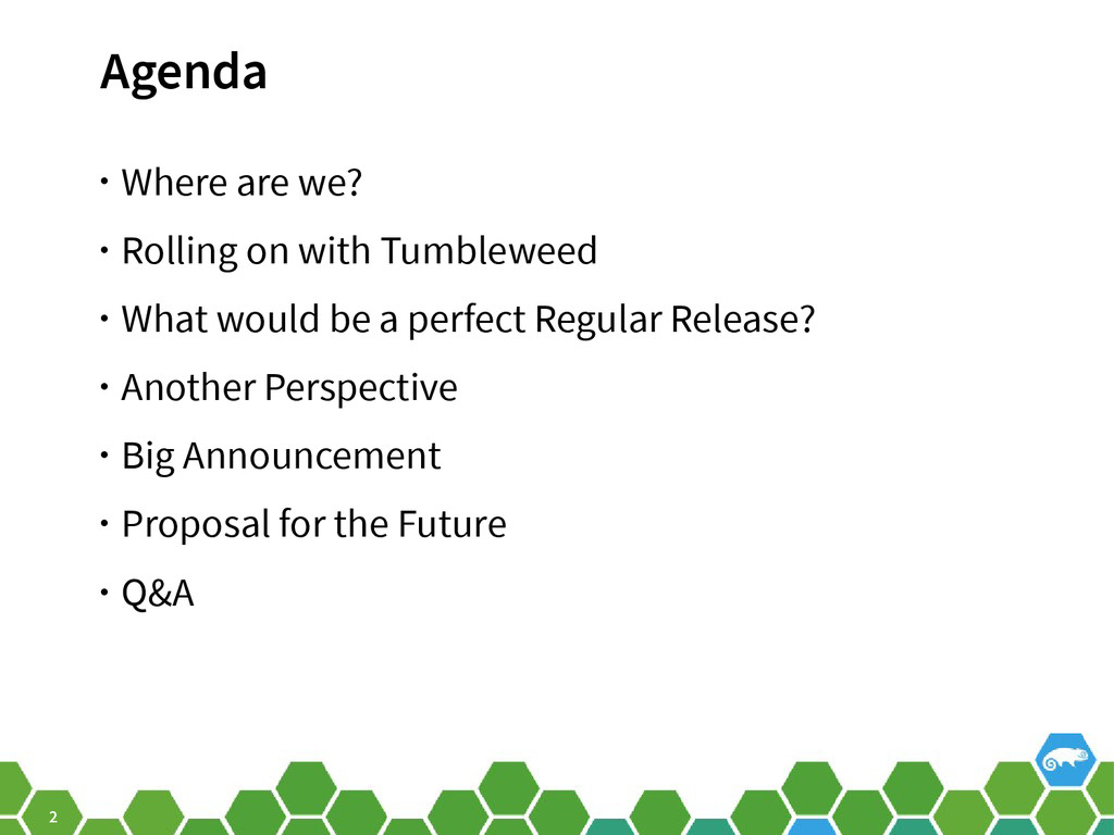 2 Agenda • Where are we? • Rolling on with Tumb...
