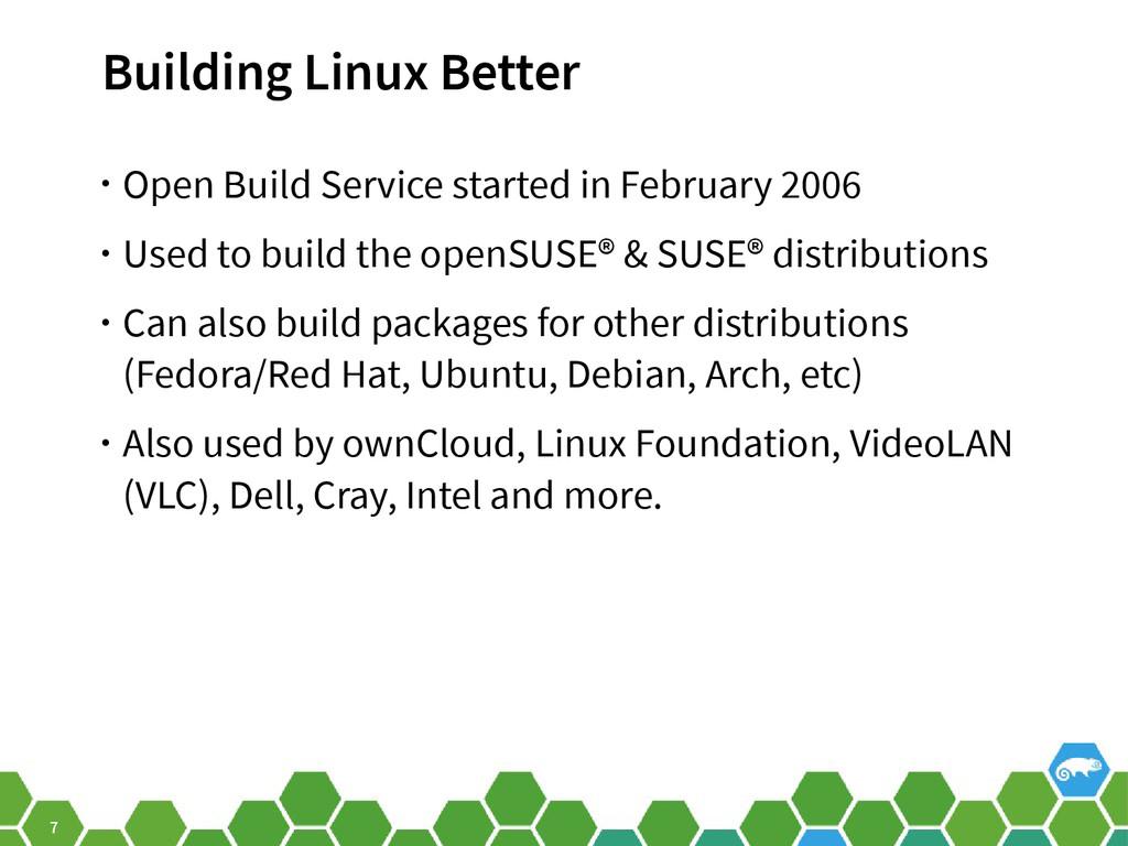 7 Building Linux Better • Open Build Service st...