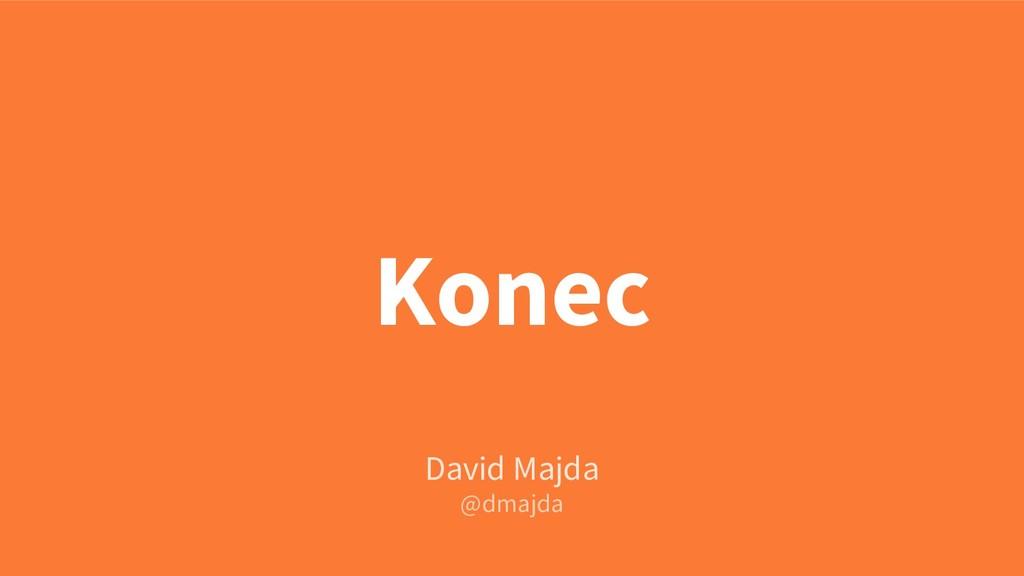 Konec David Majda @dmajda