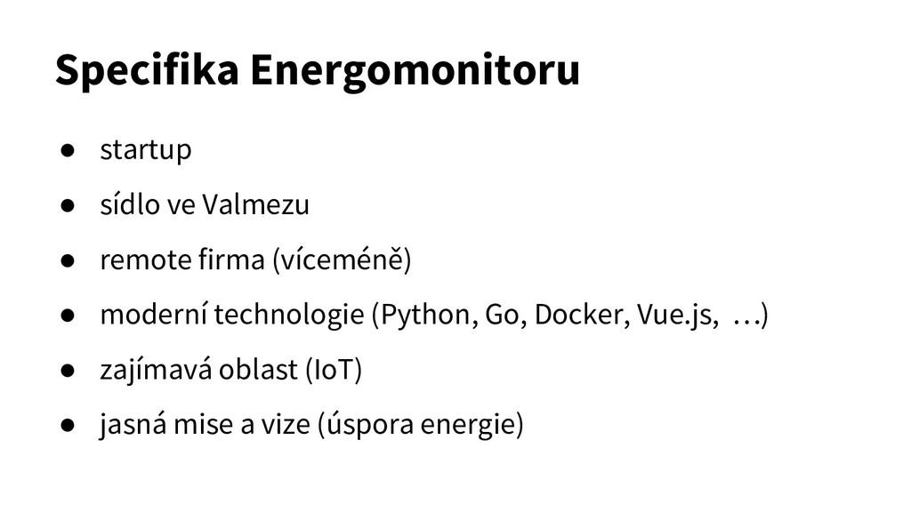 Specifika Energomonitoru ● startup ● sídlo ve V...