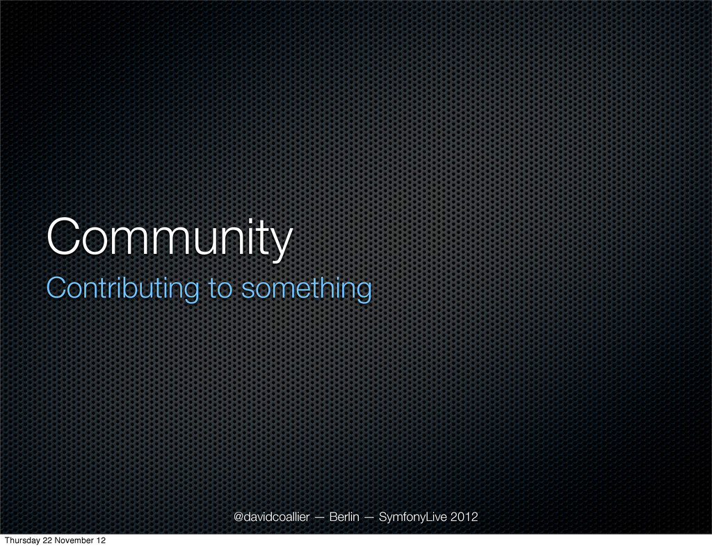 Community Contributing to something @davidcoall...