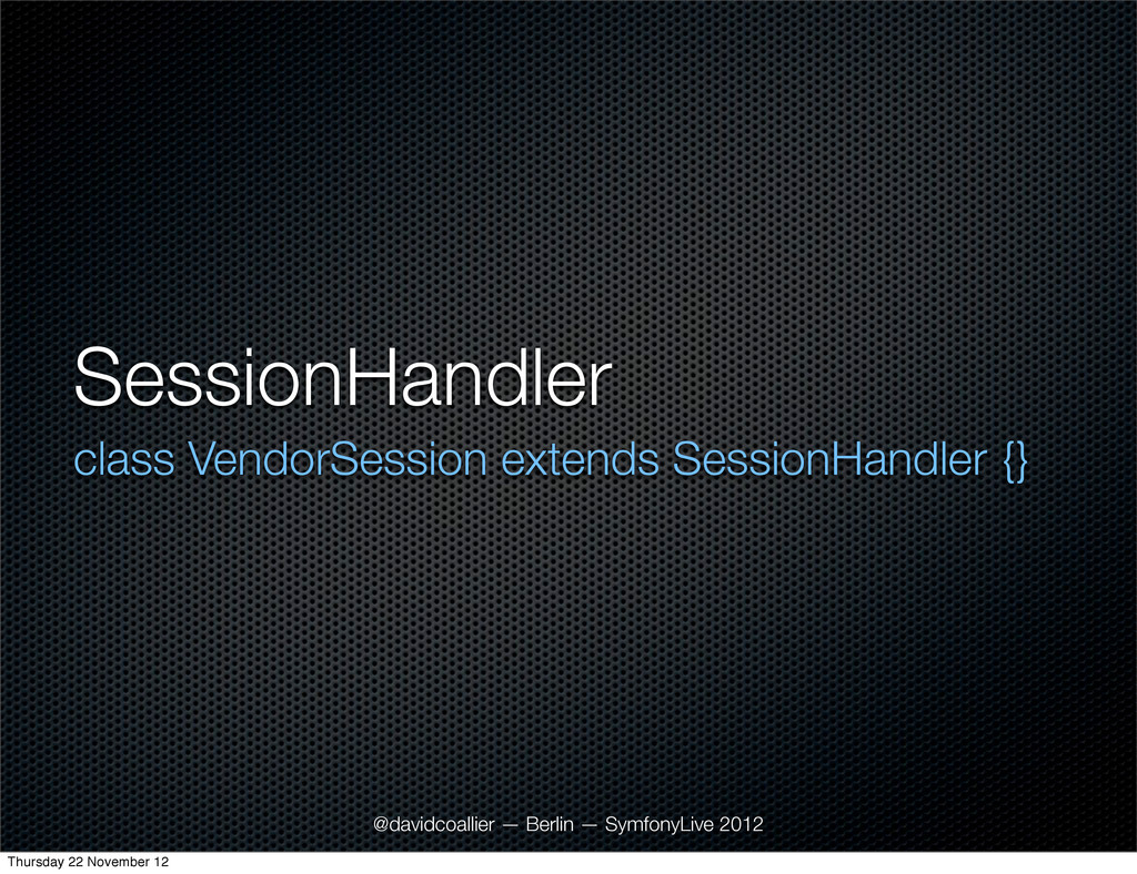 SessionHandler class VendorSession extends Sess...