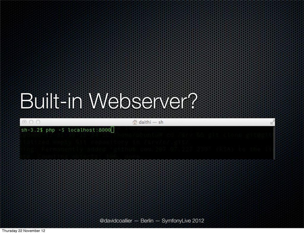 Built-in Webserver? @davidcoallier — Berlin — S...