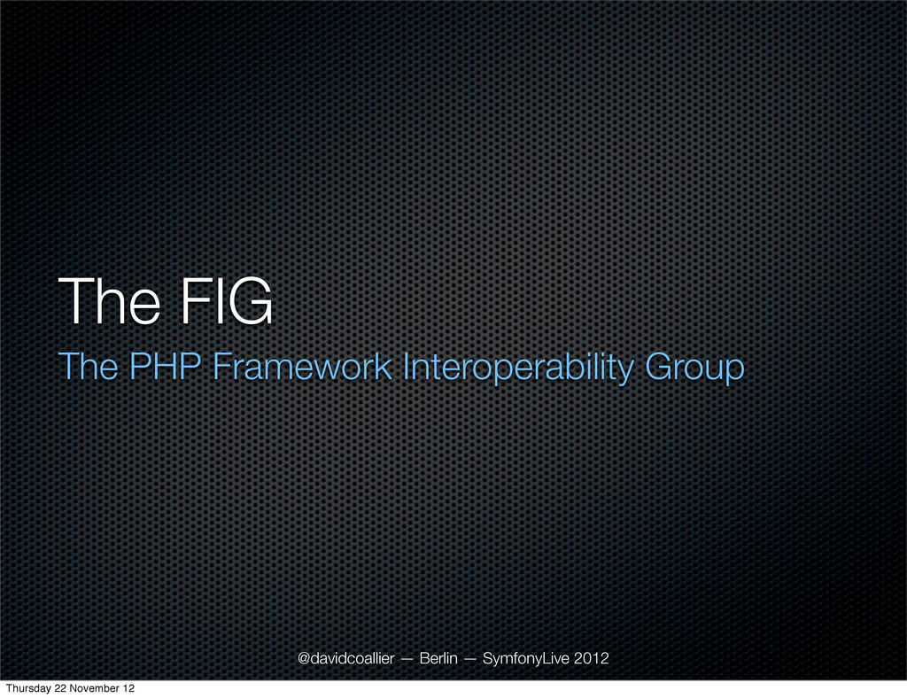 The FIG The PHP Framework Interoperability Grou...
