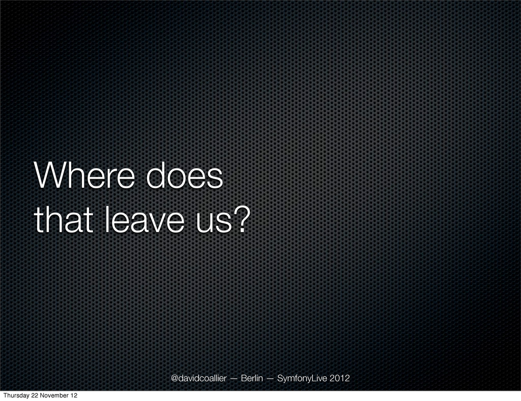 Where does that leave us? @davidcoallier — Berl...