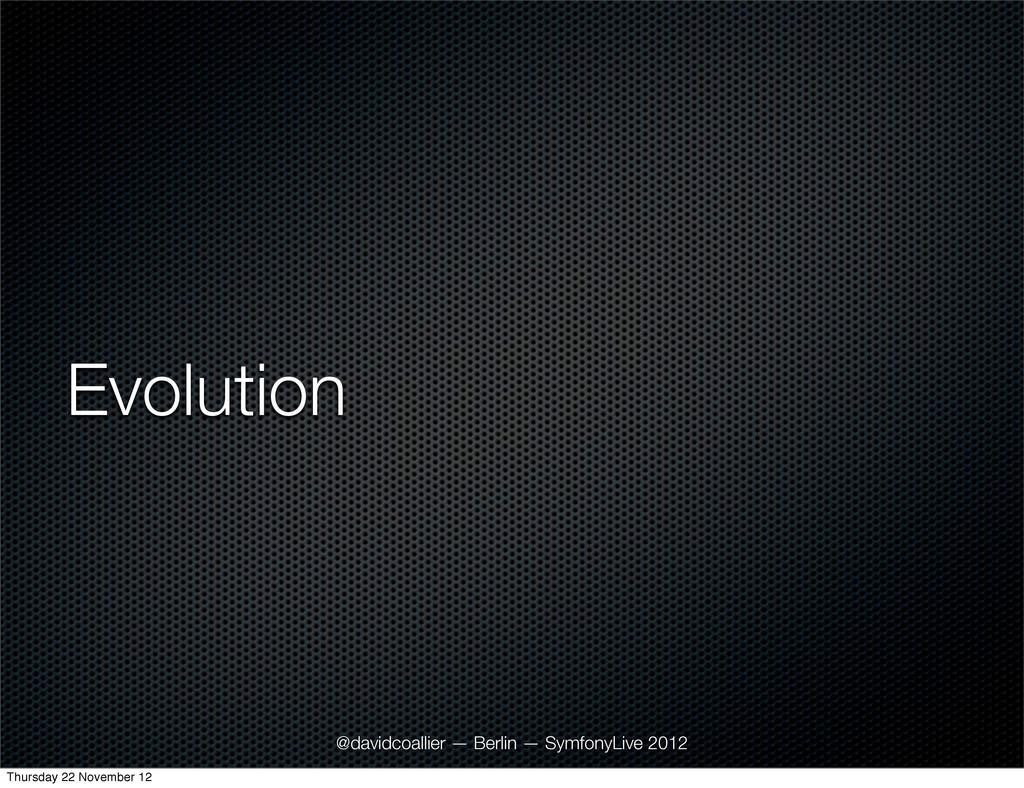 Evolution @davidcoallier — Berlin — SymfonyLive...