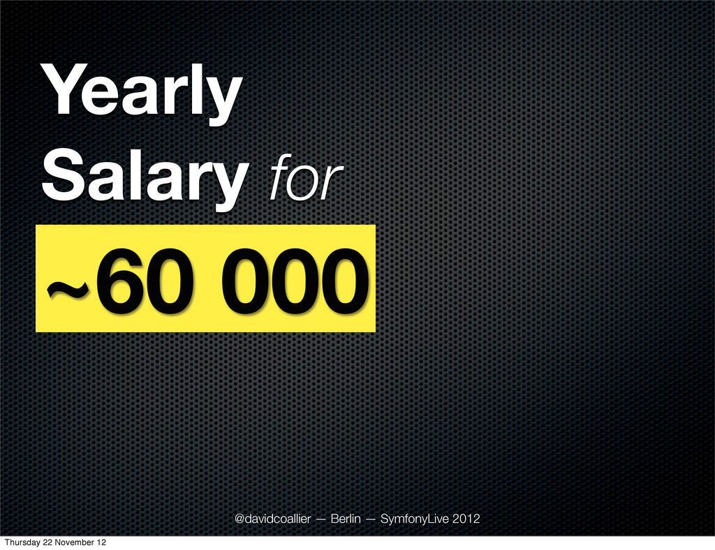 Yearly Salary for @davidcoallier — Berlin — Sym...